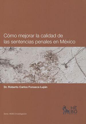 CÓMO MEJORAR LA CALIDAD DE LAS SENTENCIAS PENALES EN MÉXICO