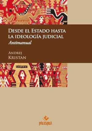 DESDE EL ESTADO HASTA LA IDEOLOGÍA JUDICIAL