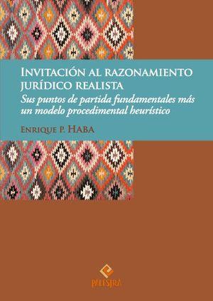 INVITACIÓN AL RAZONAMIENTO JURÍDICO REALISTA