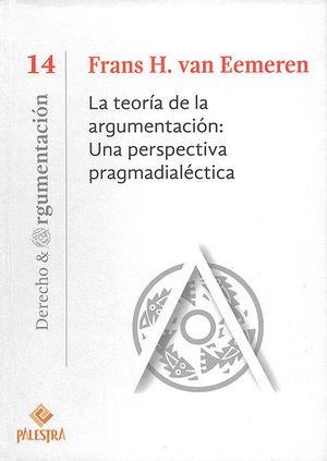 TEORÍA DE LA ARGUMENTACIÓN: UNA PERSPECTIVA PRAGMADIALÉCTICA