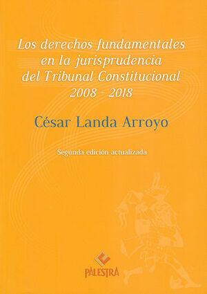 DERECHOS FUNDAMENTALES EN LA JURISPRUDENCIA DEL TRIBUNAL CONSTITUCIONAL, 2008-2018, LOS