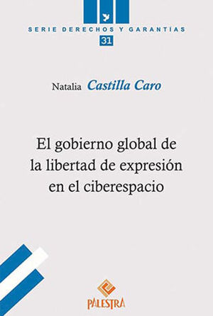 GOBIERNO GLOBAL DE LA LIBERTAD DE EXPRESIÓN EN EL CIBERESPACIO, EL