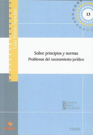 SOBRE PRINCIPIOS Y NORMAS: PROBLEMAS DEL RAZONAMIENTO JURÍDICO