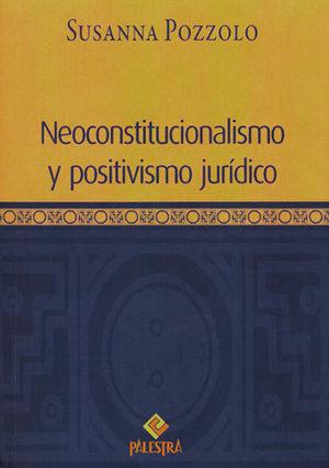 NEOCONSTITUCIONALISMO Y POSITIVISMO JURIDICO