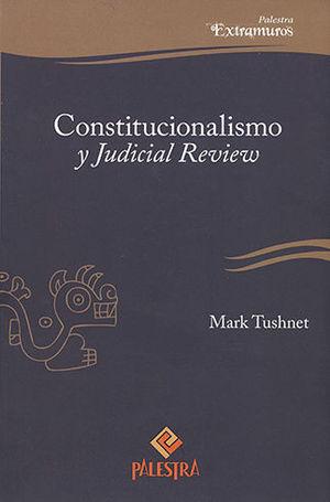 CONSTITUCIONALISMO Y JUDICIAL REVIEW