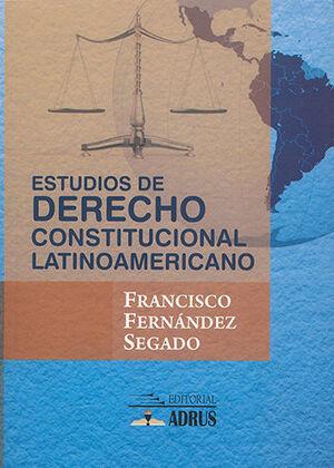 ESTUDIOS DE DERECHO CONSTITUCIONAL LATINOAMERICANO