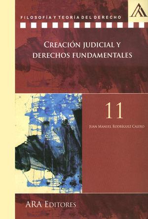 CREACIÓN JUDICIAL Y DERECHOS FUNDAMENTALES