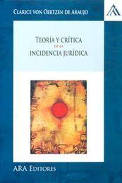 TEORÍA Y CRÍTICA DE LA INCIDENCIA JURÍDICA