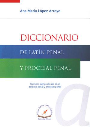 DICCIONARIO DE LATÍN Y PROCESAL PENAL