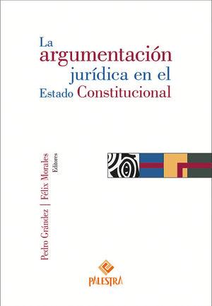 ARGUMENTACIÓN JURÍDICA EN EL ESTADO CONSTITUCIONAL, LA