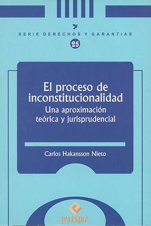 PROCESO DE INCONSTITUCIONALIDAD, EL