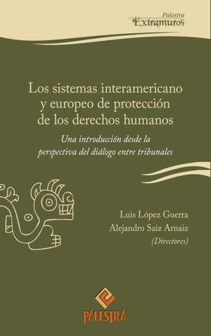 SISTEMAS INTERAMERICANO Y EUROPEO DE PROTECCION DE LOS DERECHOS HUMANOS, LOS
