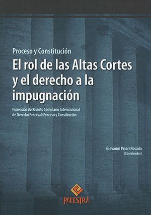 ROL DE LAS ALTAS CORTES Y EL DERECHO A LA IMPUGNACIÓN, EL