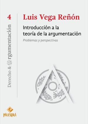 INTRODUCCIÓN A LA TEORÍA DE LA ARGUMENTACIÓN: PROBLEMAS Y PERSPECTIVAS