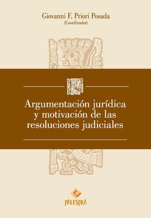 ARGUMENTACIÓN JURÍDICA Y MOTIVACIÓN DE LAS RESOLUCIONES JUDICIALES