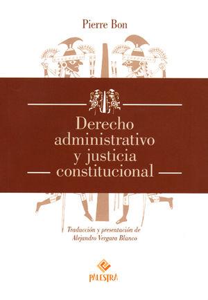 DERECHO ADMINISTRATIVO Y JUSTICIA CONSTITUCIONAL