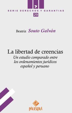 LIBERTAD DE CREENCIAS. UN ESTUDIO COMPARADO ENTRE LOS ORDENAMIENTOS JURIDICOS, EL