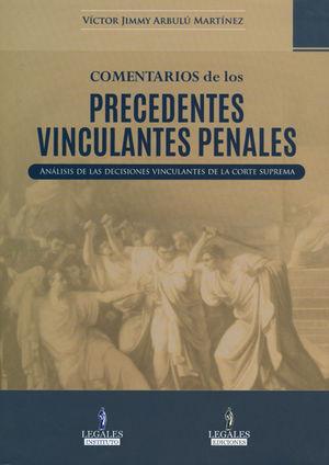 COMENTARIOS DE LOS PRECEDENTES VINCULANTES PENALES (DOS TOMOS)