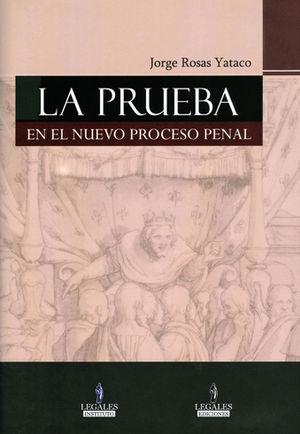 LA PRUEBA EN EL NUEVO PROCESO PENAL  2 TOMOS