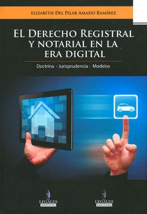 DERECHO REGISTRAL Y NOTARIAL EN LA ERA DIGITAL, EL. 2 TOMOS