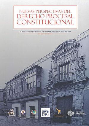 NUEVAS PERSPECTIVAS DEL DERECHO PROCESAL CONSTITUCIONAL