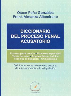 DICCIONARIO DEL PROCESO PENAL ACUSATORIO