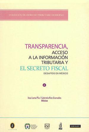 TRANSPARENCIA ACCESO A LA INFORMACION TRIBUTARIA Y EL SECRETO FISCAL (SEGUNDA EDICIÓN)