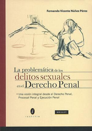 PROBLEMATICA DE LOS DELITOS SEXUALES EN EL DERECHO PENAL, LA