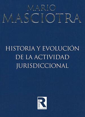 HISTORIA Y EVOLUCIÓN DE LA ACTIVIDAD JURISDICCIONAL