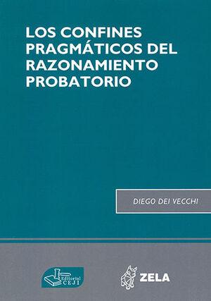 CONFINES PRAGMÁTICOS DEL RAZONAMIENTO PROBATORIO