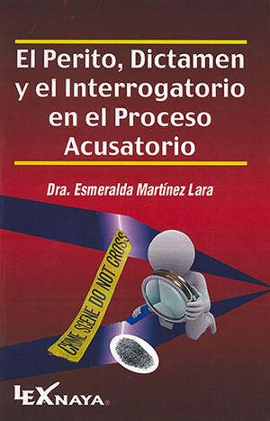 PERITO, DICTÁMEN Y EL INTERROGATORIO EN EL PROCESO ACUSATORIO, EL