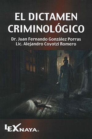 DICTAMEN CRIMINOLÓGICO, EL