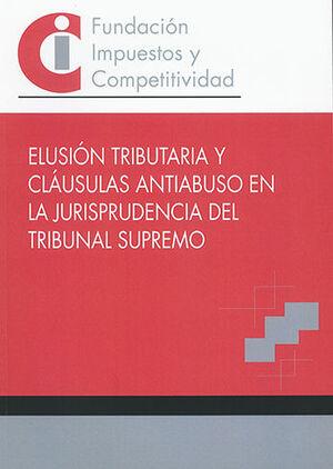 ELUSIÓN TRIBUTARIA Y CLÁUSULAS ANTIABUSO EN LA JURISPRUDENCIA DEL TRIBUNAL SUPRE