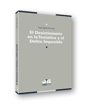 DESISTIMIENTO EN LA TENTATIVA Y EL DELITO IMPOSIBLE, EL