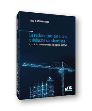 RECLAMACIÓN POR VICIOS O DEFECTOS CONSTRUCTIVOS, LA