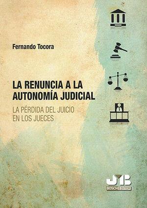 RENUNCIA A LA AUTONOMÍA JUDICIAL, LA