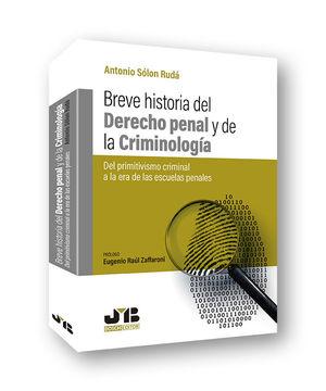 BREVE HISTORIA DEL DERECHO PENAL Y DE LA CRIMINOLOGÍA