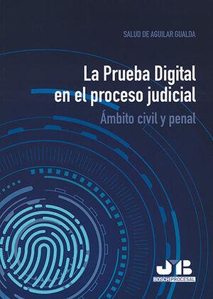 PRUEBA DIGITAL EN EL PROCESO JUDICIAL, LA