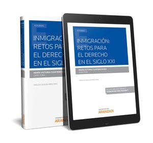 INMIGRACIÓN: RETOS PARA EL DERECHO EN EL SIGLO XXI (PAPEL + E-BOOK)