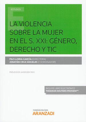 VIOLENCIA SOBRE LA MUJER EN EL S. XXI: GÉNERO, DERECHO Y TIC, LA (PAPEL + E-BOOK)