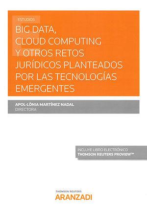 BIG DATA, CLOUD COMPUTING Y OTROS RETOS JURÍDICOS PLANTEADOS POR LAS TECNOLOGÍAS