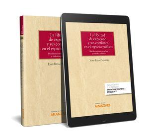 LIBERTAD DE EXPRESIÓN Y SUS CONFLICTOS EN EL ESPACIO PÚBLICO, LA (PAPEL + E-BOOK)