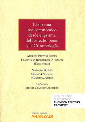 SISTEMA SOCIOECONÓMICO DESDE EL PRISMA DEL DERECHO PENAL Y LA CRIMINOLOGÍA, EL