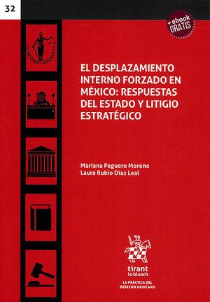 DESPLAZAMIENTO INTERNO FORZADO EN MÉXICO: RESPUESTAS DEL ESTADO Y LITIGIO ESTRATÉGICO