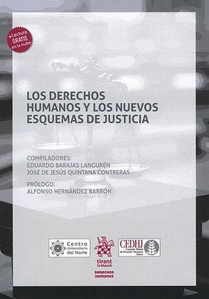 DERECHOS HUMANOS Y LOS NUEVOS ESQUEMAS DE JUSTICIA, LOS