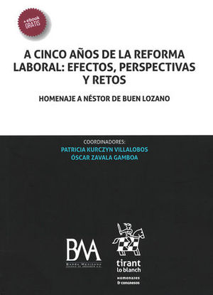 A CINCO AÑOS DE LA REFORMA LABORAL: EFECTOS, PERSPECTIVAS Y RETOS.
