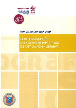 RECONSTRUCCIÓN DEL SISTEMA DE IMPARTICIÓN DE JUSTICIA ADMINISTRATIVA