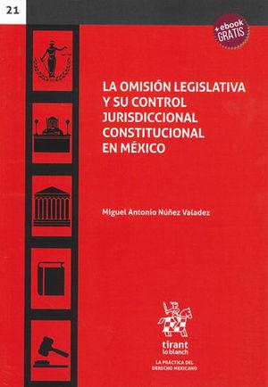 OMISIÓN  LEGISLATIVA Y SU CONTROL JURISDICCIONAL CONSTITUCIONAL EN MÉXICO, LA