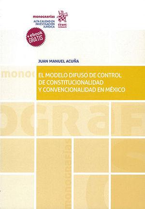 MODELO DIFUSO DE CONTROL DE CONSTITUCIONALIDAD Y CONVENCIONALIDAD EN MÉXICO, EL