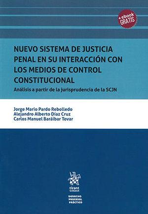 NUEVO SISTEMA DE JUSTICIA PENAL EN SU INTERACCIÓN CON LOS MEDIOS DE CONTROL CONSTITUCIONAL